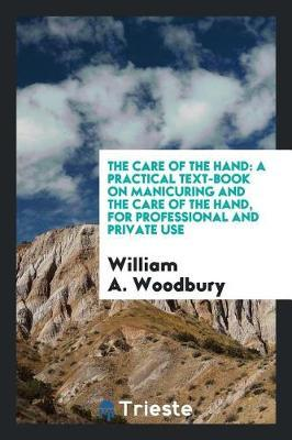 The Care of the Hand by William A Woodbury