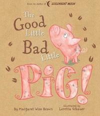 Good Little Bad Little Pig! by Margaret Wise Brown