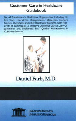 Customer Care in Healthcare Guidebook by Daniel Farb