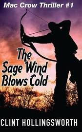 The Sage Wind Blows Cold by Clint Lee Hollingsworth