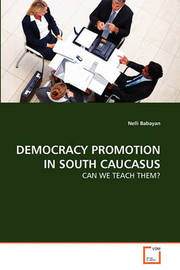 Democracy Promotion in South Caucasus by Nelli Babayan