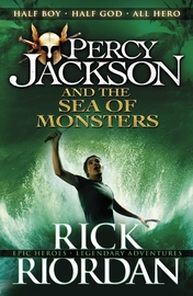 Percy Jackson and the Sea of Monsters: Bk. 2 by Rick Riordan