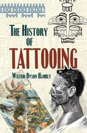The History of Tattooing by Wilfrid Dyson Hambly