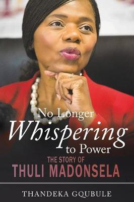 No longer whispering to power by Thandeka Gqubule