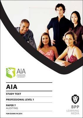 AIA 7 Auditing: Study Text by BPP Learning Media