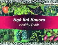 Nga Kai Hauora / Healthy Food by Amanda Jackson