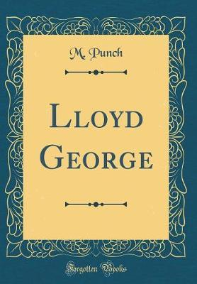 Lloyd George (Classic Reprint) by M Punch image