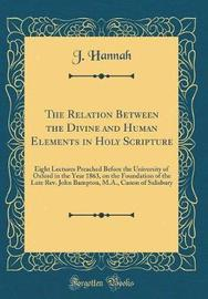 The Relation Between the Divine and Human Elements in Holy Scripture by J. Hannah image