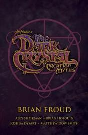 Jim Henson's The Dark Crystal Creation Myths Boxed Set by Brian Froud
