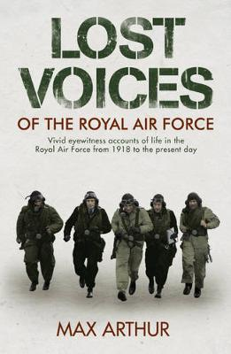 Lost Voices of The Royal Air Force by Max Arthur