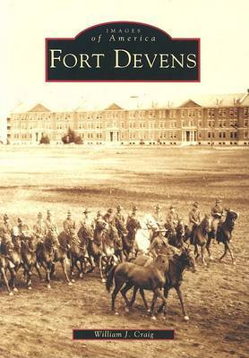 Fort Devens by William J Craig