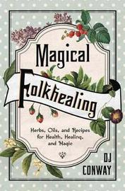 Magical Folkhealing by D.J. Conway