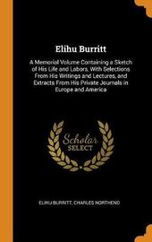 Elihu Burritt by Elihu Burritt