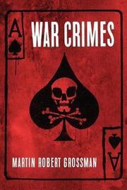 War Crimes by Martin Robert Grossman