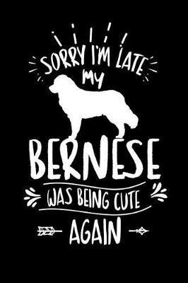 Sorry I'm Late My Bernese was Being Cute Again by Cute Dog