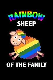 Rainbow Sheep Of The Family by Dream Journals