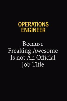 Operations Engineer Because Freaking Awesome Is Not An Official Job Title by Blue Stone Publishers