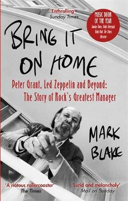 Bring It On Home by Mark Blake