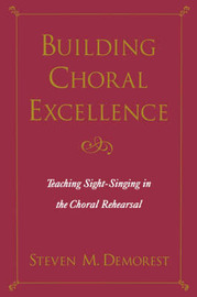 Building Choral Excellence by Steven M Demorest