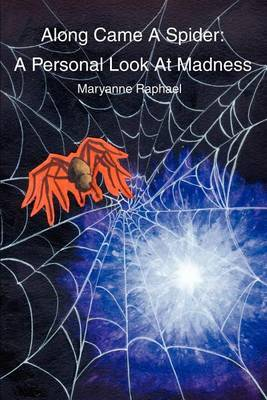 Along Came a Spider: A Personal Look at Madness by Maryanne Raphael image