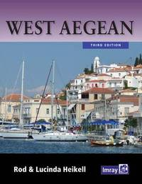 West Aegean: The Attic Coast, Eastern Peloponnese, Western Cyclades and Northern Sporades by Rod Heikell