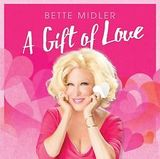A Gift of Love by Bette Midler