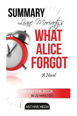 Liane Moriarty's What Alice Forgot Summary by Ant Hive Media image