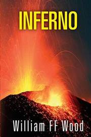 Inferno by William F F Wood image