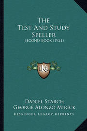 The Test and Study Speller: Second Book (1921) by Daniel Starch