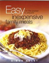 Easy Inexpensive Family Meals by Simon Holst