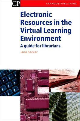 Electronic Resources in the Virtual Learning Environment by Jane Secker image