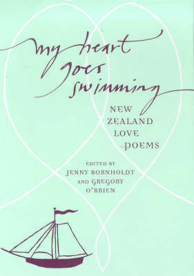 My Heart Goes Swimming: New Zealand Love Poems image