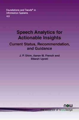 Speech Analytics for Actionable Insights by J. P. Shim