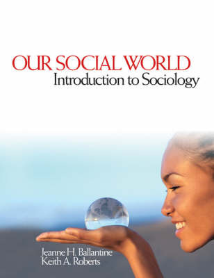 Our Social World: Introduction to Sociology by Jeanne H. Ballantine image