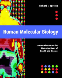 Human Molecular Biology: An Introduction to the Molecular Basis of Health and Disease by Richard J. Epstein image