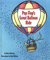 Pop Flop's Great Balloon Ride by Nancy Abruzzo image
