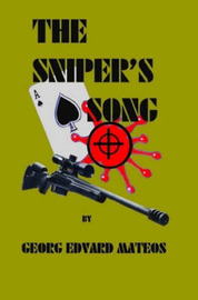 The Sniper's Song by Georg Edvard Mateos
