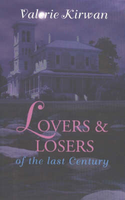 Lovers and Losers of the Last Century by Valerie Kirwan