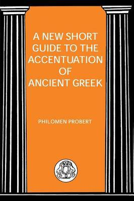 Short Guide to the Accentuation of Ancient Greek by P. Robert