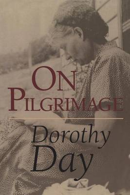 On Pilgrimage by Dorothy Day image