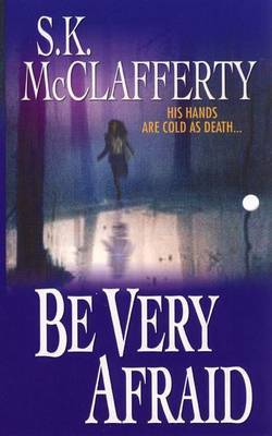 Be Very Afraid by S.K. McClafferty image