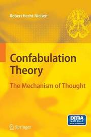 Confabulation Theory: The Mechanism of Thought by Robert Hecht-Nielsen