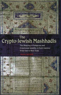 Crypto-Jewish Mashhadis by Hilda Nissimi