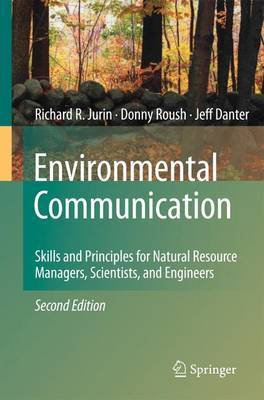 Environmental Communication. Second Edition by Richard R. Jurin