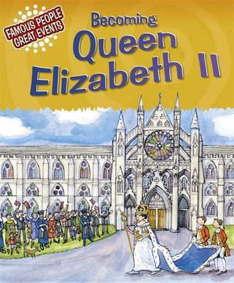 Famous People, Great Events: Becoming Queen Elizabeth II by Gillian Clements image