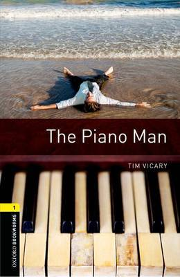 Oxford Bookworms Library: Level 1:: The Piano Man by Tim Vicary