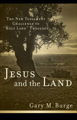 Jesus and the Land by Gary M. Burge image