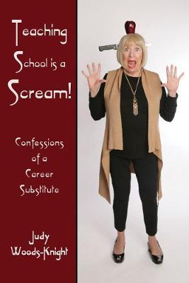 Teaching School is a Scream! by Judy Woods-Knight image