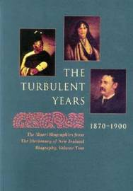 The Turbulent Years, 1870-1900 by New Zealand. Dept. of Internal Affairs