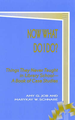 Now What Do I Do? by Amy G. Job